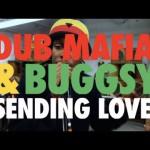 Dub Mafia & Buggsy 'Sending Love'