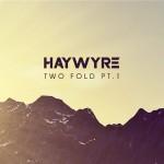 Haywyre – Dichotomy (Soft Mix)