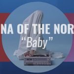 Anna of the North – Baby
