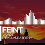 Feint – Words (feat. Laura Brehm)