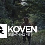Koven – Breathing Me In